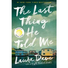 The Last Thing He Told Me: A Novel (Hardcover)