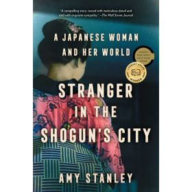 Stranger in the Shogun's City: A Japanese Woman and Her World (Paperback)