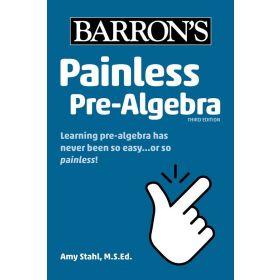 Painless Pre-Algebra: Barron's Painless, Third Edition (Paperback)