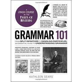 Grammar 101: From Split Infinitives to Dangling Participles, an Essential Guide to Understanding Grammar, Adams 101 (Hardcover)