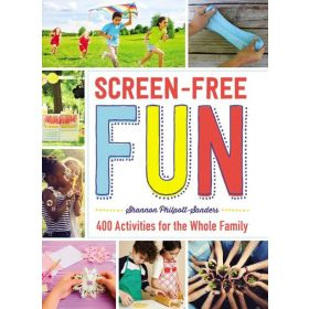 Screen-Free Fun: 400 Activities for the Whole Family (Paperback)