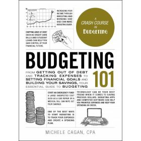 Budgeting 101: From Getting Out of Debt and Tracking Expenses to Setting Financial Goals and Building Your Savings, Your Essential Guide to Budgeting (Hardcover)