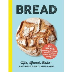Bread: Mix, Knead, Bake-A Beginner's Guide to Bread Making (Hardcover)