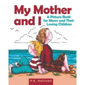 My Mother and I: A Picture Book for Moms and Their Loving Children (Hardcover)