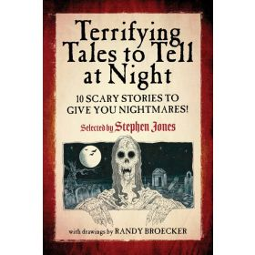 Terrifying Tales to Tell at Night: 10 Scary Stories to Give You Nightmares! (Paperback)