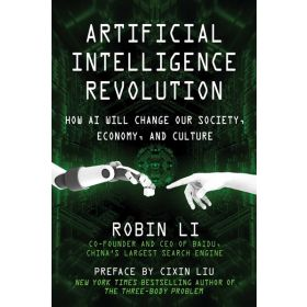 Artificial Intelligence Revolution: How AI Will Change our Society, Economy, and Culture (Hardcover)