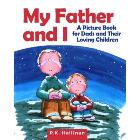 My Father and I: A Picture Book for Dads and Their Loving Children (Hardcover)