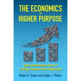 The Economics of Higher Purpose: Eight Counterintuitive Steps for Creating a Purpose-Driven Organization (Hardcover)