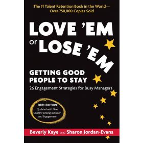 Love 'Em or Lose 'Em, Sixth Edition: Getting Good People to Stay (Paperback)
