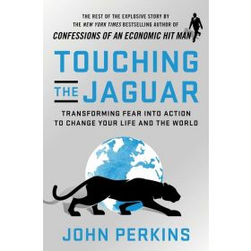 Touching the Jaguar: Transforming Fear into Action to Change Your Life and the World, Export Edition (Paperback)