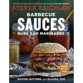 Barbecue Sauces, Rubs, and Marinades-- Bastes, Butters & Glazes, Too, 2nd Edition (Paperback)