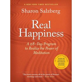 Real Happiness: A 28-Day Program to Realize the Power of Meditation, 10th Anniversary Edition (Paperback)