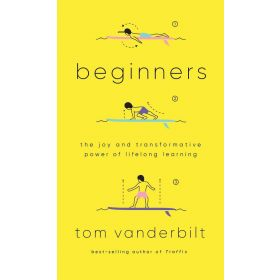 Beginners: The Joy and Transformative Power of Lifelong Learning, Export Edition (Paperback)