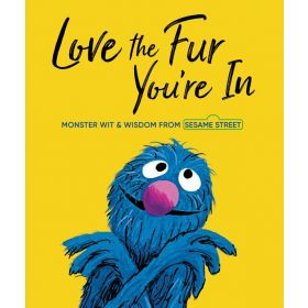 Love the Fur You're In: Sesame Street (Hardcover)