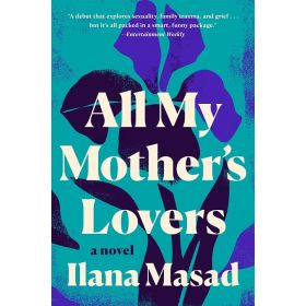 All My Mother's Lovers: A Novel (Paperback)