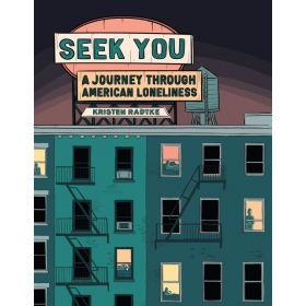 Seek You: A Journey Through American Loneliness (Hardcover)