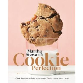 Martha Stewart's Cookie Perfection: 100+ Recipes to Take Your Sweet Treats to the Next Level: A Baking Book (Hardcover)