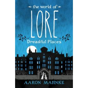 Dreadful Places: The World of Lore, Book 3 (Hardcover)