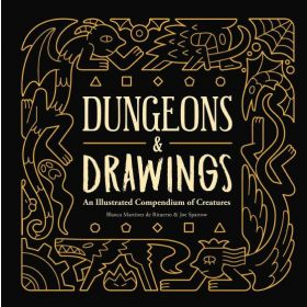 Dungeons and Drawings: An Illustrated Compendium of Creatures (Hardcover)