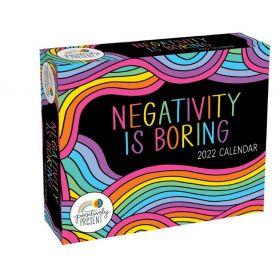 Positively Present 2022 Day-to-Day Calendar: Negativity Is Boring Calendar