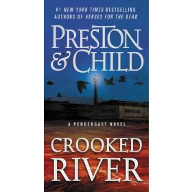 Crooked River: A Pendergast Novel (Mass Market)