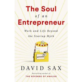 The Soul of an Entrepreneur: Work and Life Beyond the Startup Myth (Hardcover)