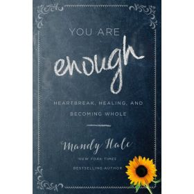You Are Enough: Heartbreak, Healing, and Becoming Whole (Hardcover)