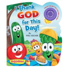 I Thank God for This Day!, VeggieTales (Board Book)