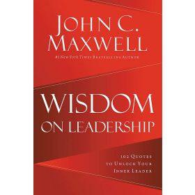 Wisdom on Leadership: 102 Quotes to Unlock Your Potential to Lead (Hardcover)