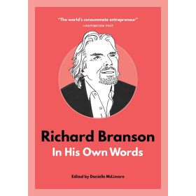Richard Branson: In His Own Words (Paperback)