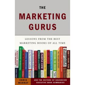 The Marketing Gurus: Lessons from the Best Marketing Books of All Time (Paperback)