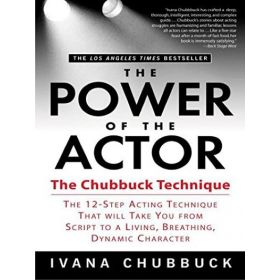 The Power of the Actor: The Chubbuck Technique (Paperback)