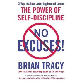 No Excuses! The Power of Self-Discipline (Paperback)