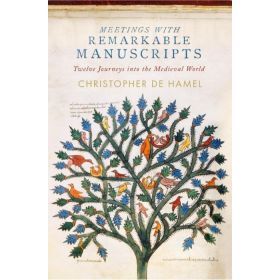 Meetings with Remarkable Manuscripts: Twelve Journeys into the Medieval World (Hardcover)