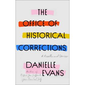 The Office of Historical Corrections: A Novella and Stories (Hardcover)