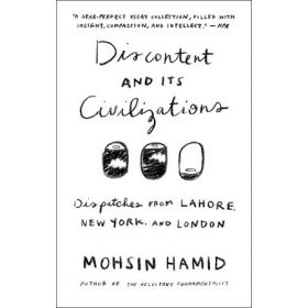 Discontent and its Civilizations: Dispatches from Lahore, New York, and London (Paperback)