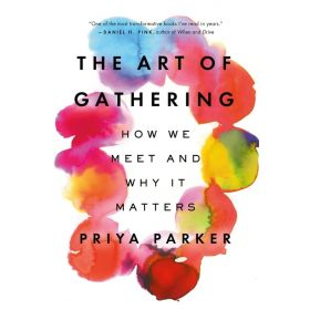 The Art of Gathering: How We Meet and Why It Matters (Paperback)