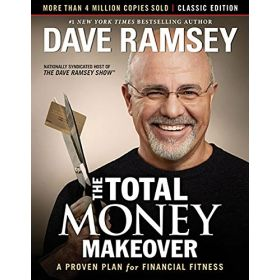 The Total Money Makeover: Classic Edition: A Proven Plan for Financial Fitness (Hardcover)
