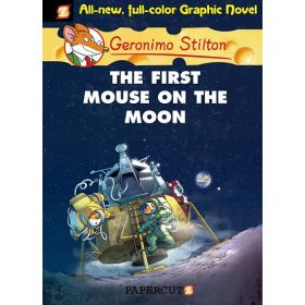 The First Mouse on the Moon: Geronimo Stilton Graphic Novels, Book 14 (Hardcover)
