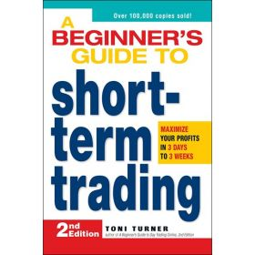 A Beginner's Guide to Short Term Trading (Paperback)
