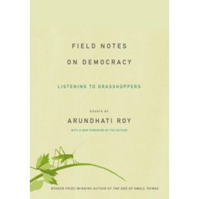 Field Notes on Democracy: Listening to Grasshoppers (Paperback)