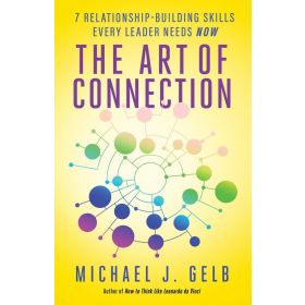 The Art of Connection: 7 Relationship-Building Skills Every Leader Needs Now (Paperback)
