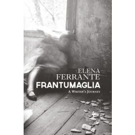 Frantumaglia: A Writer's Journey (Paperback)