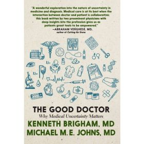 Good Doctor: Why Medical Uncertainty Matters (Hardcover)