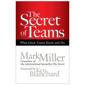 Secret of Teams: What Great Teams Know and Do (Hardcover)