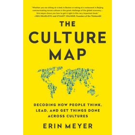 The Culture Map: Decoding How People Think, Lead, and Get Things Done Across Cultures, International Edition (Paperback)