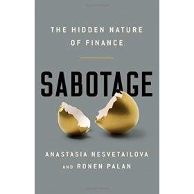 Sabotage: The Hidden Nature of Finance (Hardcover)