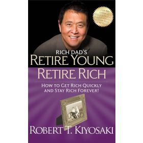 Rich Dad's Retire Young Retire Rich, Export Edition (Mass Market)