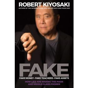 FAKE: Fake Money, Fake Teachers, Fake Assets: How Lies Are Making the Poor and Middle Class Poorer (Paperback)