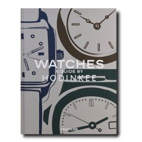 Watches: A Guide by Hodinkee (Hardcover)